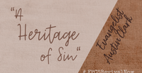 A Heritage Of Sin