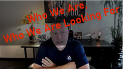 Who We Are, Who We Are Looking For