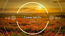Come Let Us