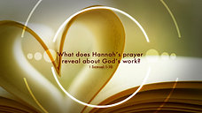 What does Hannah's prayer reveal about God's work?
