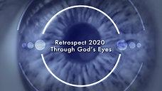 Retrospect 2020  Through God's Eyes
