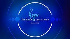 Hope - The Amazing Love of God