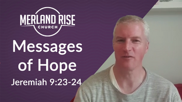 Message of Hope - Jeremiah 9:23-24