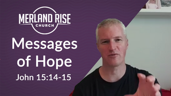 Message of Hope  - John 15: 14-15