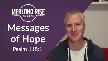 Message of Hope  - Psalm 118v1