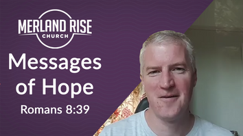 Message of Hope - Romans 8: 39-39