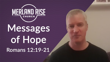 Message of Hope - Romans 12:19-21