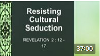 June 28 Resisting Cultural Seduction