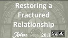 Restoring a Fractured Relationship