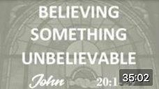 Believing Something Unbelievable