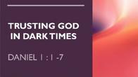Aug 23 Trusting God in Dark Times