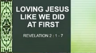 June 7 Loving Jesus like We did at First