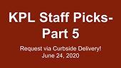 KPL Staff Picks-Part 5, 6/24/2020