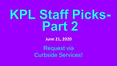 KPL Staff Picks Part 2, 6/21/2020
