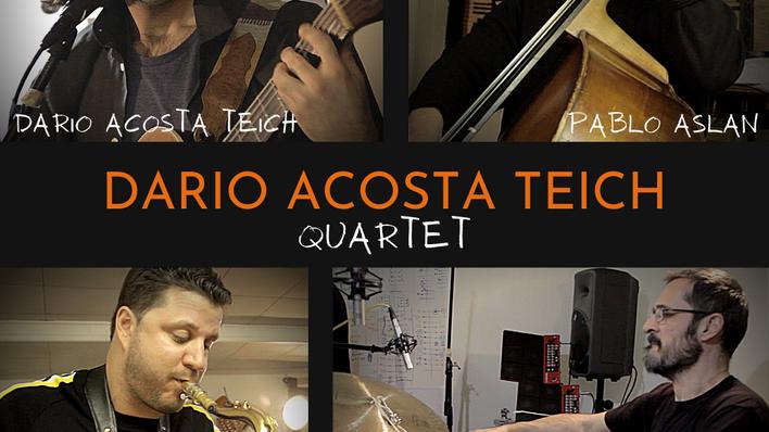 Dario Acosta Teich Quartet