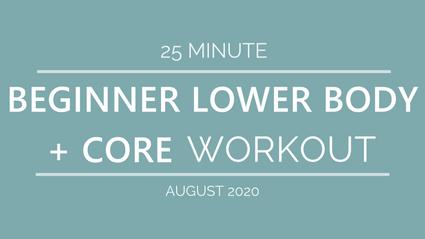 BEGINNER LOWER BODY + CORE WORKOUT Workout (August '20)