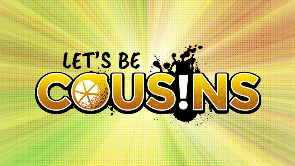 Let's Be Cousins
