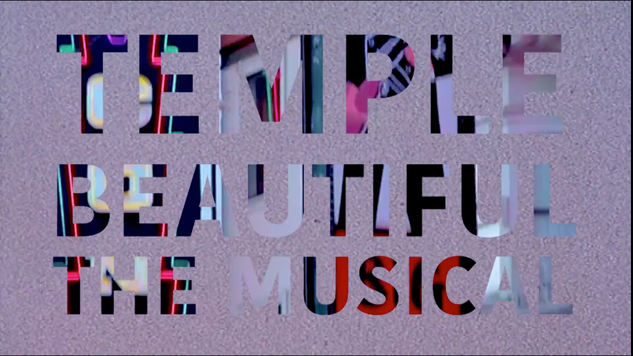 Temple Beautiful: The Musical