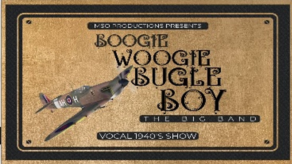 Boogie Woogie Bugle Boy - Big Band & Vocals 1940's Show