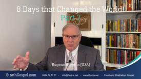8 Days that changed the world - Part 7