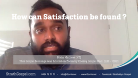 Where Can Satisfaction Be Found? - Bivin Mathew (NZ)