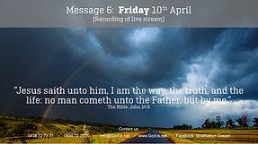 6: Gospel Message - Fri 10th