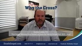 Why the Cross? - Gordon Liddle