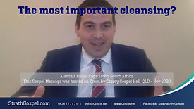 The Most Important Cleansing - Alasdair, South Africa