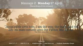 2: Gospel Message - Mon 6th