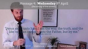 4: Gospel Message - Wed 8th