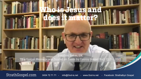 Who is Jesus and does it matter? -  Stephen Baker UK
