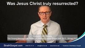 Was Jesus Christ truly resurrected? - Matthew Cain