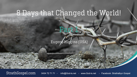 8 Days that changed the world - Part 1