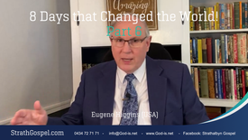 8 Days that changed the world - Part 6