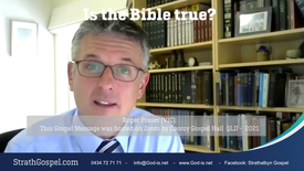 Is the Bible true? - Roger Fraser