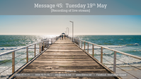 45: Gospel Message - Tue 19th May