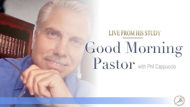Good Morning Pastor