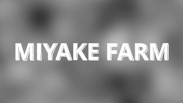 MIYAKE FARM 2