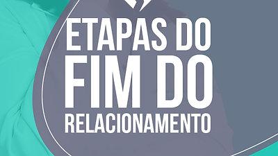 FIM DE RELACIONAMENTO ETAPAS