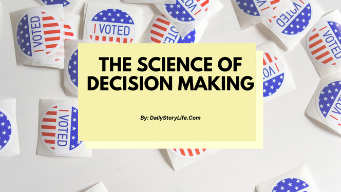 The Science Behind Decision Making-What are Decision Making Influencers?