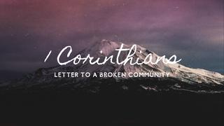 1 Corinthians: Letter to a Broken Community