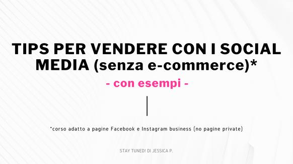 Vendere con i social (Anche senza E-commerce)