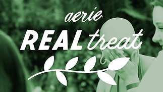 "Create & Cultivate: ""Aerie RealTreat"""