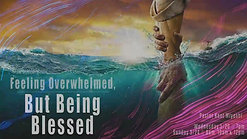 20-05-20 Feeling Overwhelmed, But Being Blessed by Pastor Kent Miyoshi