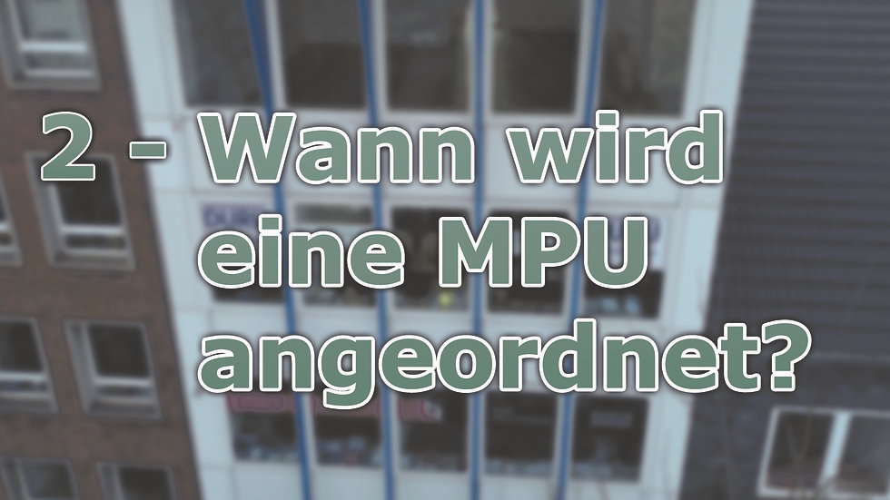 2 - Wann wird eine MPU angeordnet?