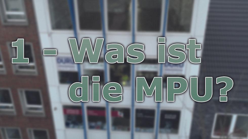 1 - Was ist die MPU?