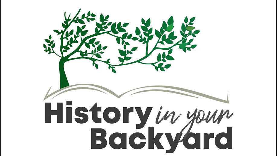 History in Your Backyard Episode 1: Introduction
