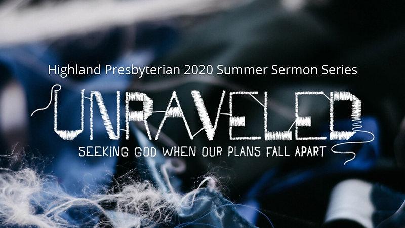 Unraveled: 2020 Summer Series