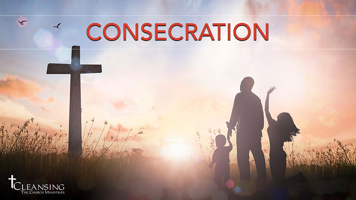 Consecration > Session Two