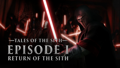 Tales of the Sith: Episode I - Return of the Sith
